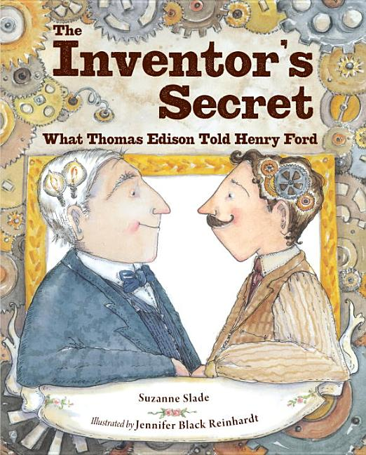 Inventor's Secret, The: What Thomas Edison Told Henry Ford