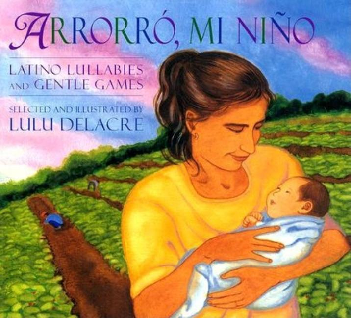 Arrorró mi niño: Latino Lullabies and Gentle Games