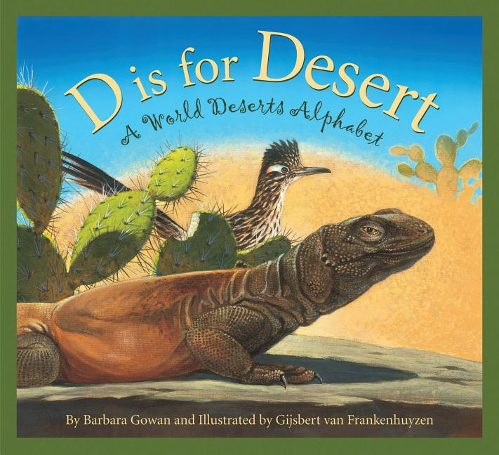D Is for Desert: A World Deserts Alphabet