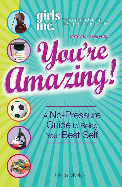 You're Amazing!: A No-Pressure Gude to Being Your Best Self
