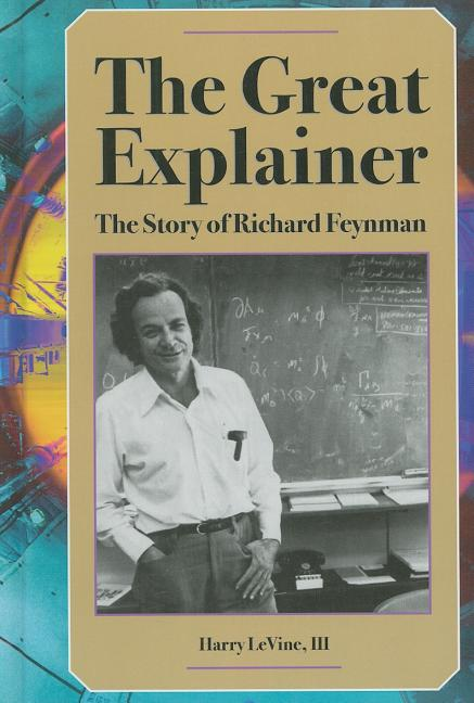 The Great Explainer: The Story of Richard Feynman