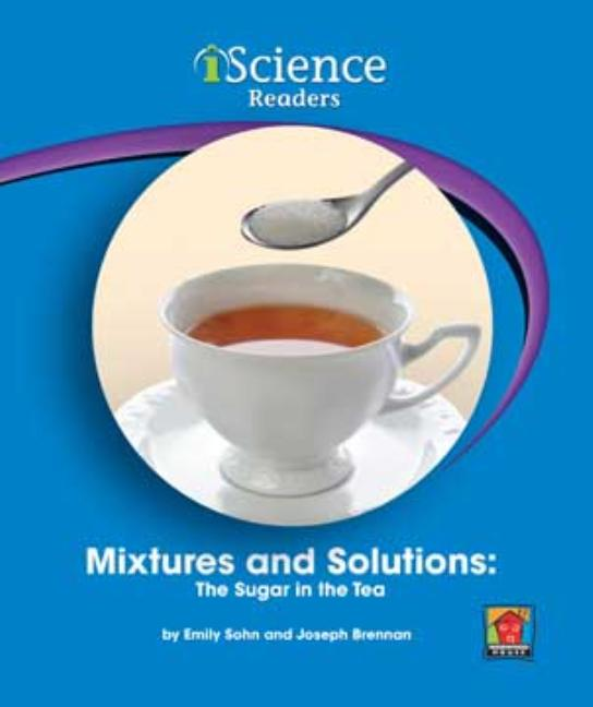 Mixtures and Solutions: The Sugar in the Tea