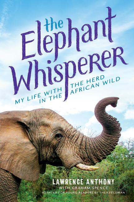 The Elephant Whisperer: My Life with the Herd in the African Wild: Young Readers Adaptation