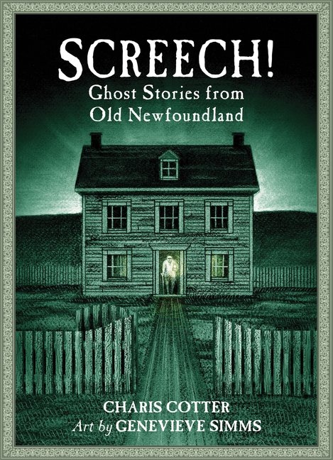 Screech!: Ghost Stories from Old Newfoundland