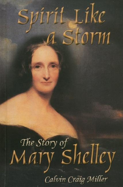 Spirit Like a Storm: The Story of Mary Shelley