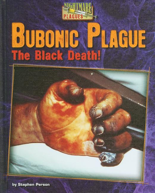 Bubonic Plague: The Black Death!