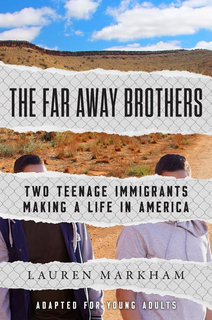 Far Away Brothers: Two Teenage Immigrants Making a Life in America
