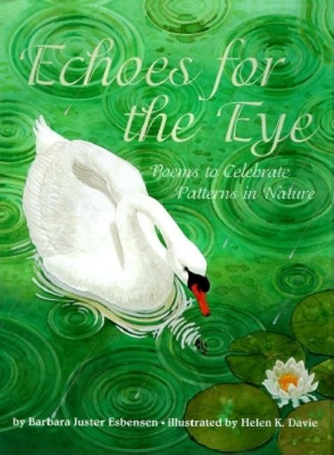 Echoes for Eyes: Poems to Celebrate Patterns in Nature