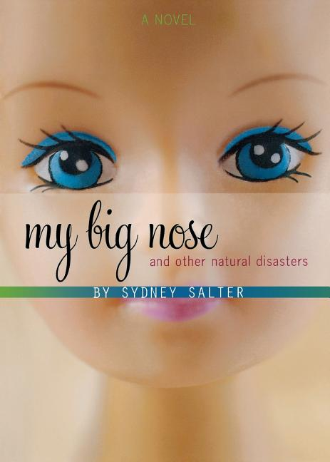 My Big Nose & Other Natural Disasters
