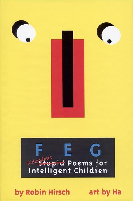 Feg: Ridiculous Poems for Intelligent Children