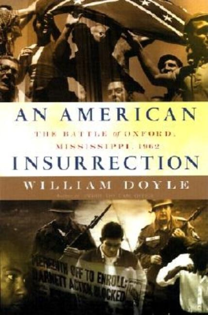 American Insurrection: The Battle of Oxford, Mississippi, 1962