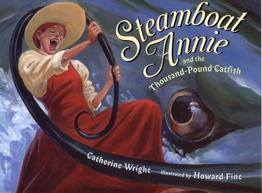 Steamboat Annie and the Thousand-Pound Catfish