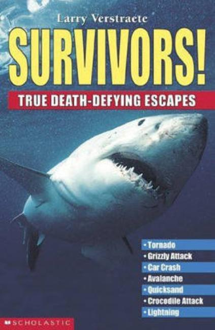 Survivors!: True Death-Defying Escapes