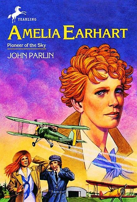 Amelia Earhart: Pioneer in the Sky