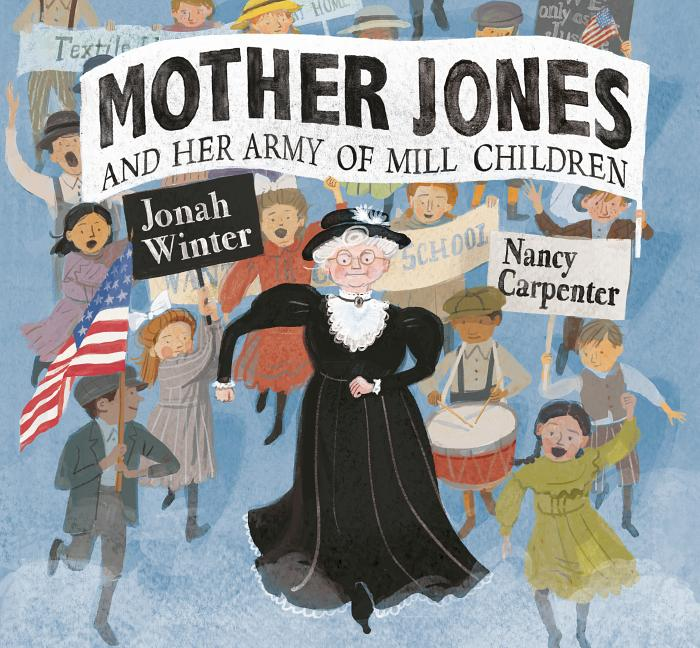 Mother Jones and Her Army of Mill Children