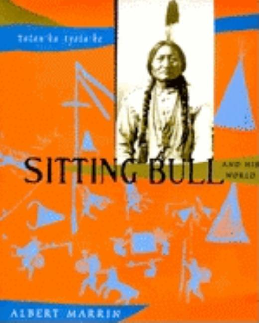 Sitting Bull and His World