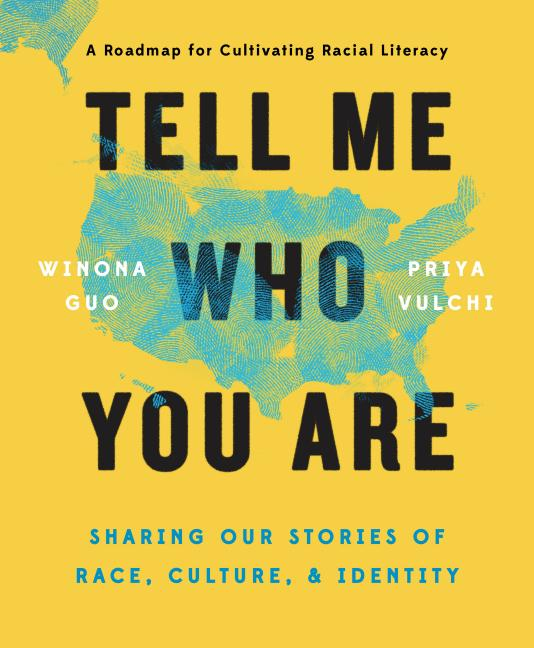 Tell Me Who You Are: Sharing Our Stories of Race, Culture, & Identity