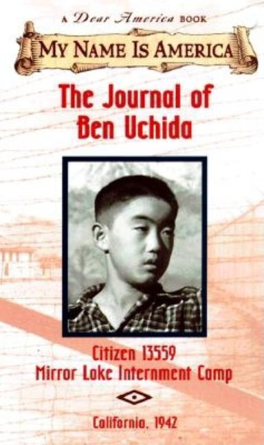 The Journal of Ben Uchida: Citizen 13559 Mirror Lake Internment Camp