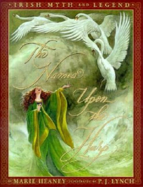The Names Upon the Harp: Irish Myths and Legends