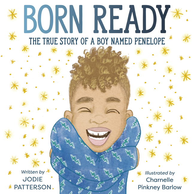 Born Ready: The True Story of a Boy Named Penelope