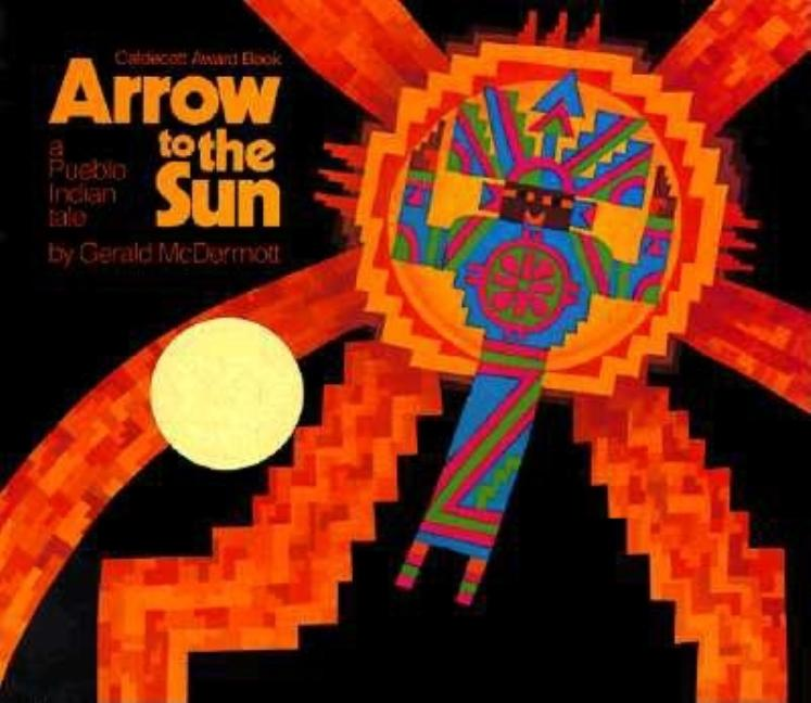 Arrow to the Sun: A Pueblo Indian Tale