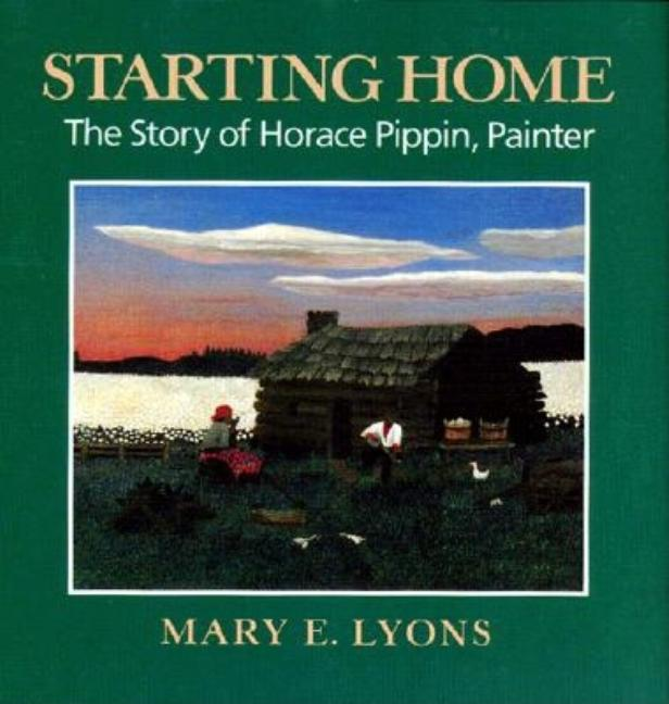 Starting Home: The Story of Horace Pippin, Painter
