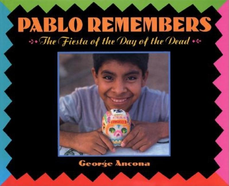 Pablo Remembers: The Fiesta of the Day of the Dead