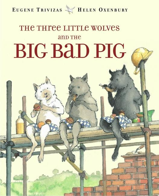 Three Little Wolves and the Big Bad Pig, The