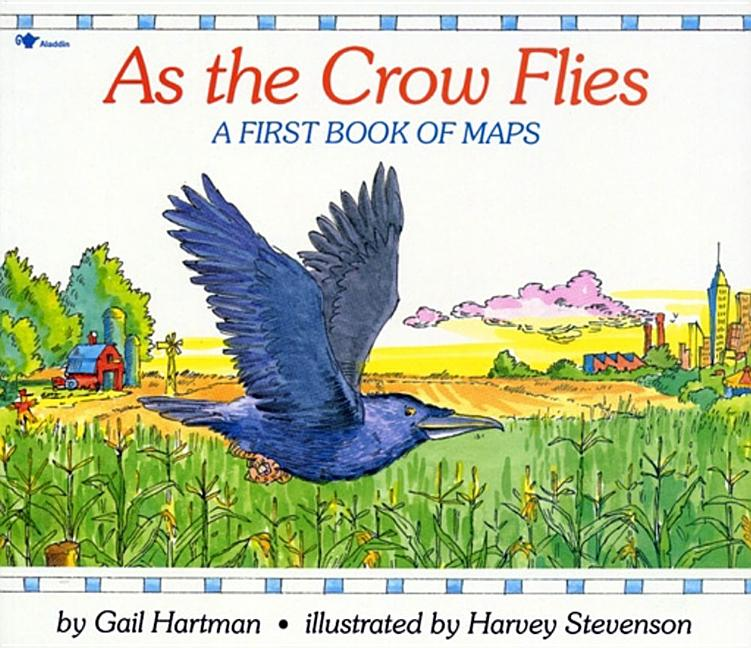 As the Crow Flies: A First Book of Maps