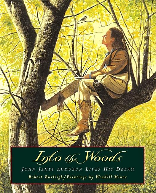 Into the Woods: John James Audubon Lives His Dream