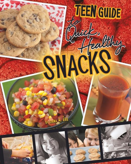 Teen Guide to Quick, Healthy Snacks