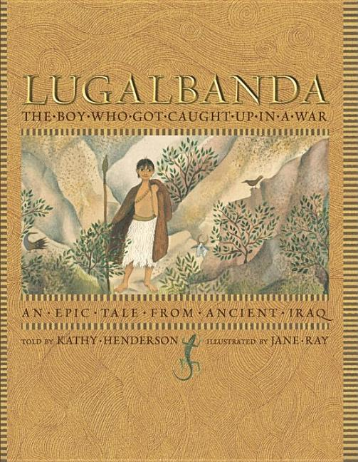 Lugalbanda: The Boy Who Got Caught Up in a War