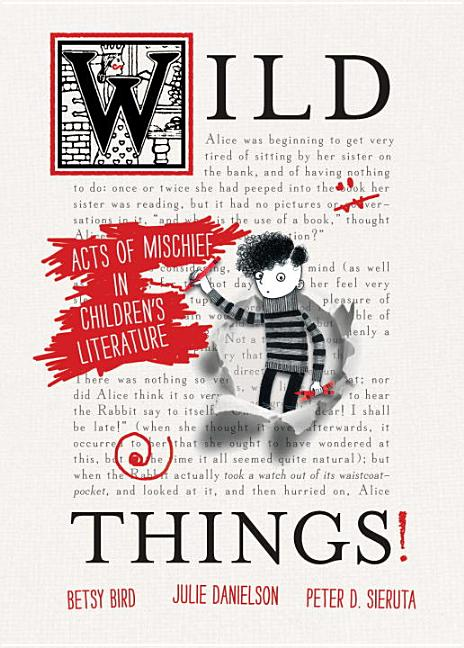 Wild Things!: Acts of Mischief in Children's Literature