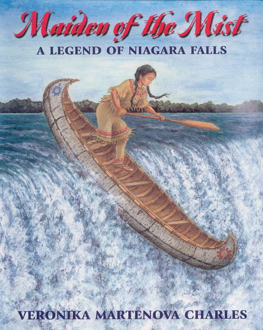 Maiden of the Mist: A Legend of Niagara Falls