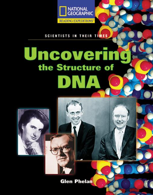 Uncovering the Structure of DNA