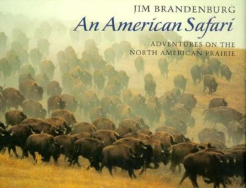 An American Safari: Adventures on the North American Prairie