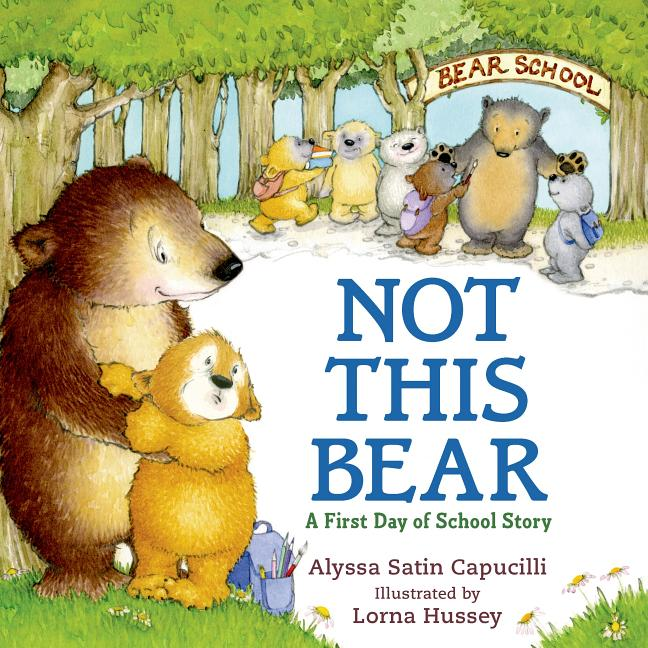 Not This Bear: A First Day of School Story