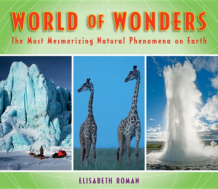 World of Wonders: The Most Mesmerizing Natural Phenomena on Earth