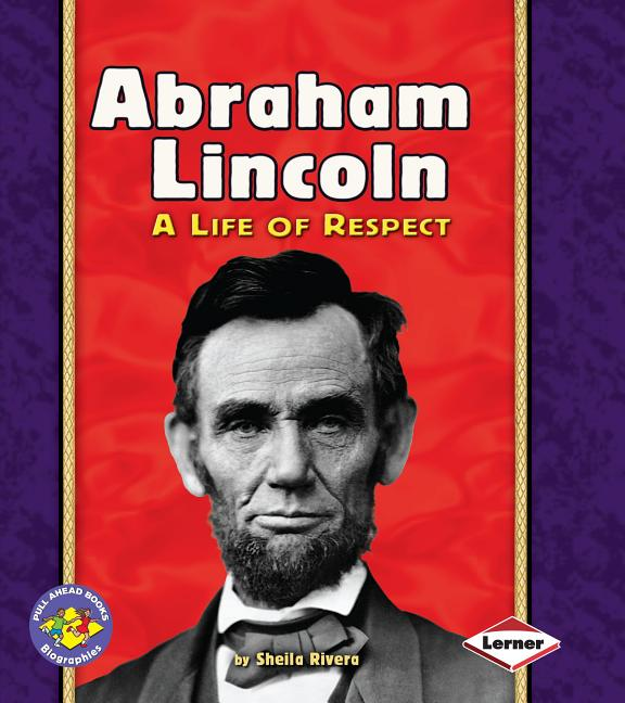 Abraham Lincoln: A Life of Respect