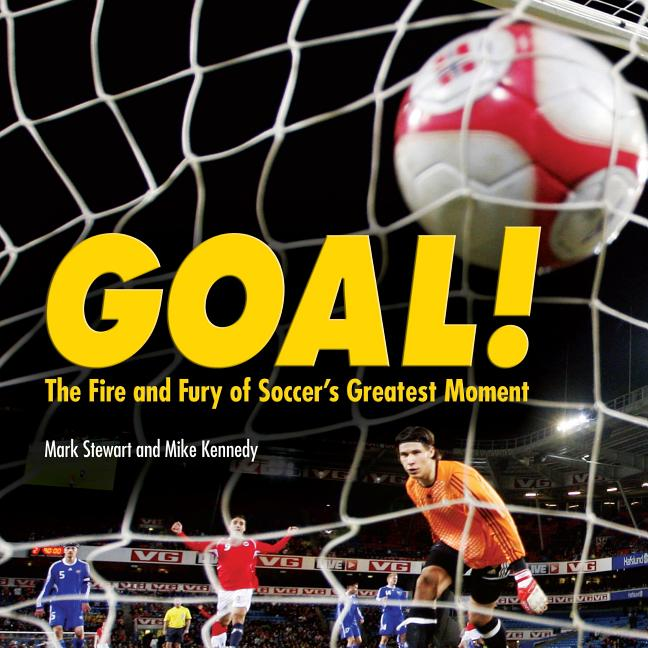 Goal!: The Fire and Fury of Soccer's Greatest Moment