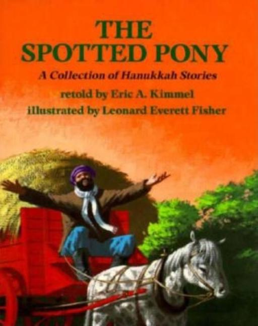 Spotted Pony, The: A Collection of Hanukkah Stories