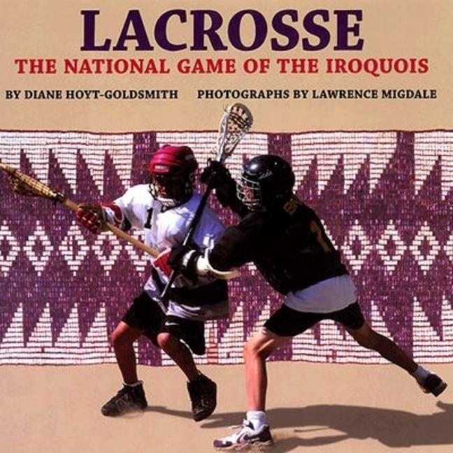 Lacrosse: The National Game of the Iroquois