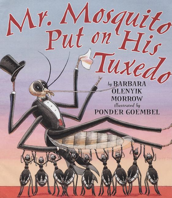 Mr. Mosquito Put on His Tuxedo