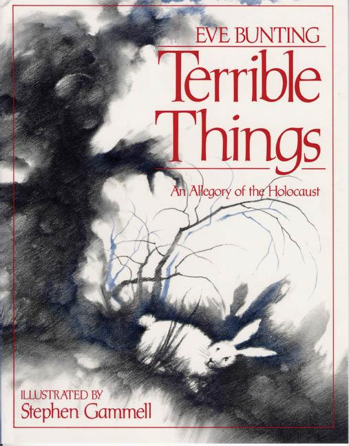 Terrible Things: An Allegory of the Holocaust