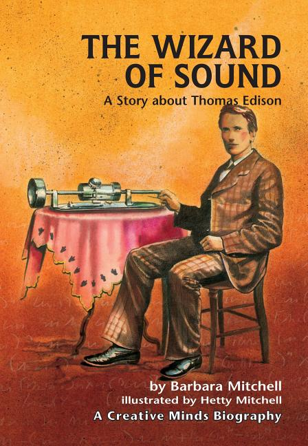 The Wizard of Sound: A Story about Thomas Edison