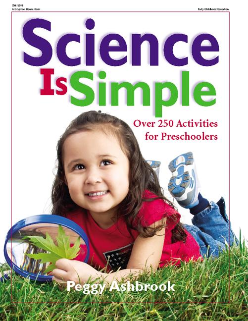 Science Is Simple: Over 250 Activities for Children 3-6