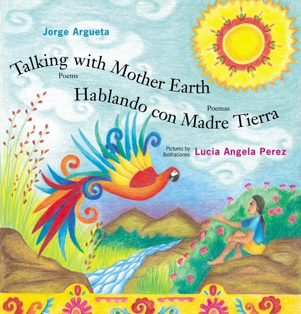 Talking with Mother Earth / Hablando con madre tierra