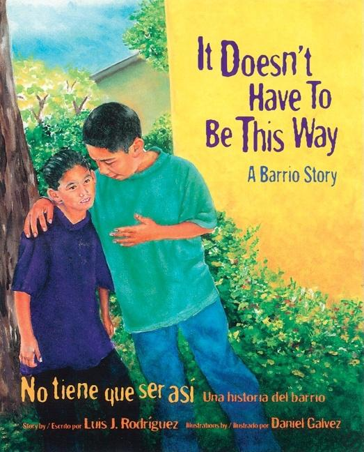 It Doesn't Have to be This Way: A Barrio Story / No tiene que ser asi: una historia del barrio