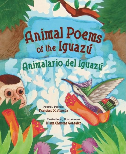Animal Poems of the Iguazu / Animalario del Iguazu