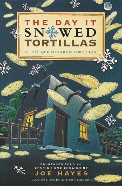 Day It Snowed Tortillas, The / El Dia Que Nevaron Tortillas
